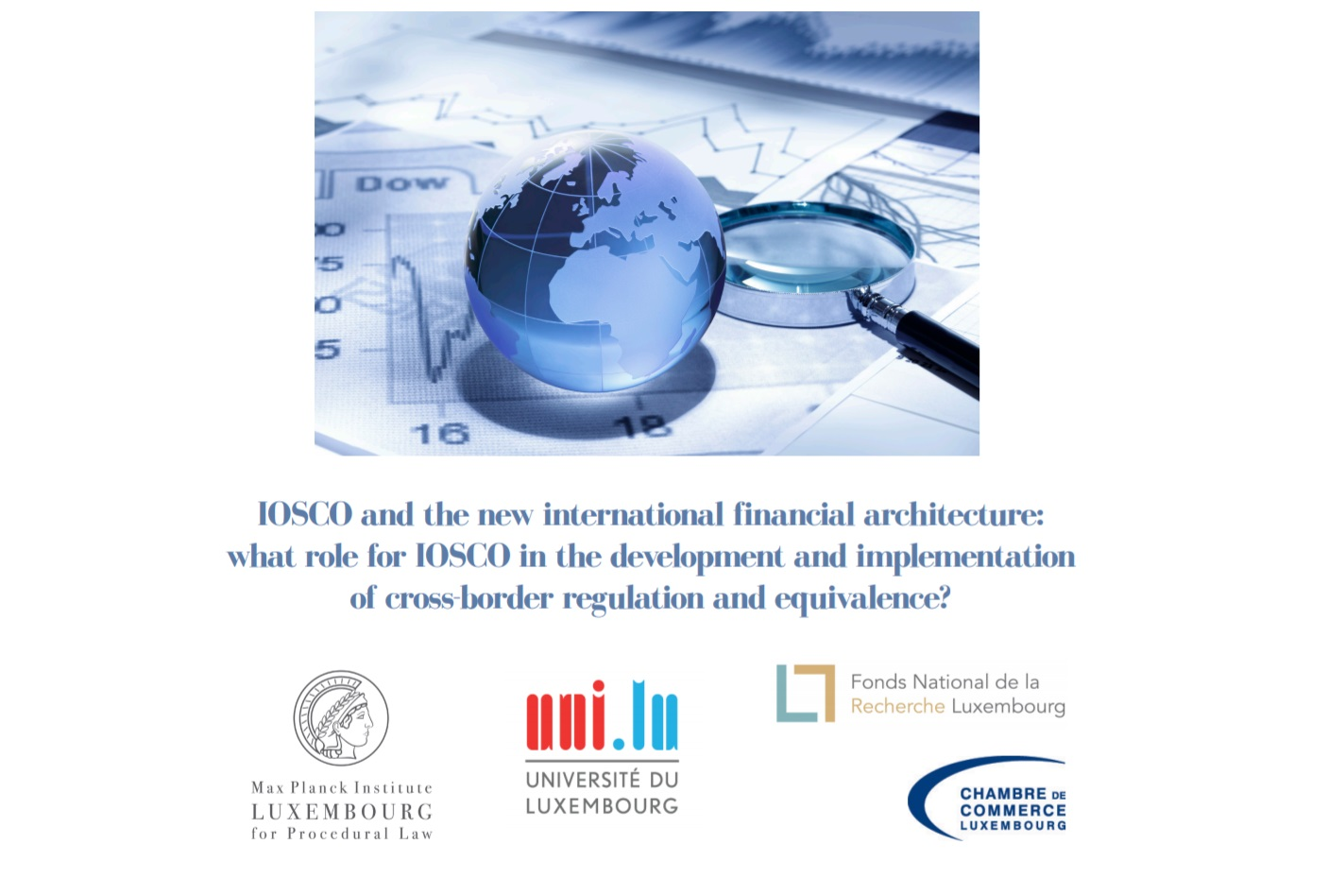 Conference: IOSCO and the new international financial architecture | FNR –  Luxembourg National Research Fund